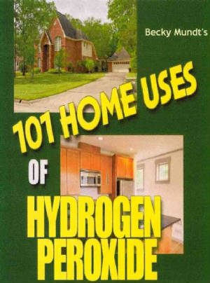 101 Uses For Hydrogen Peroxide